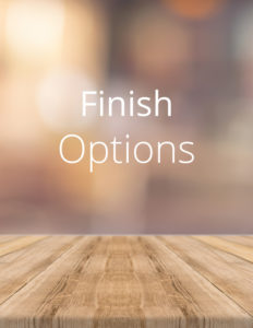 Finish-Options